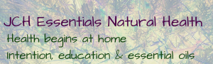 JCH Essentials Natural Health banner intention education essential oils