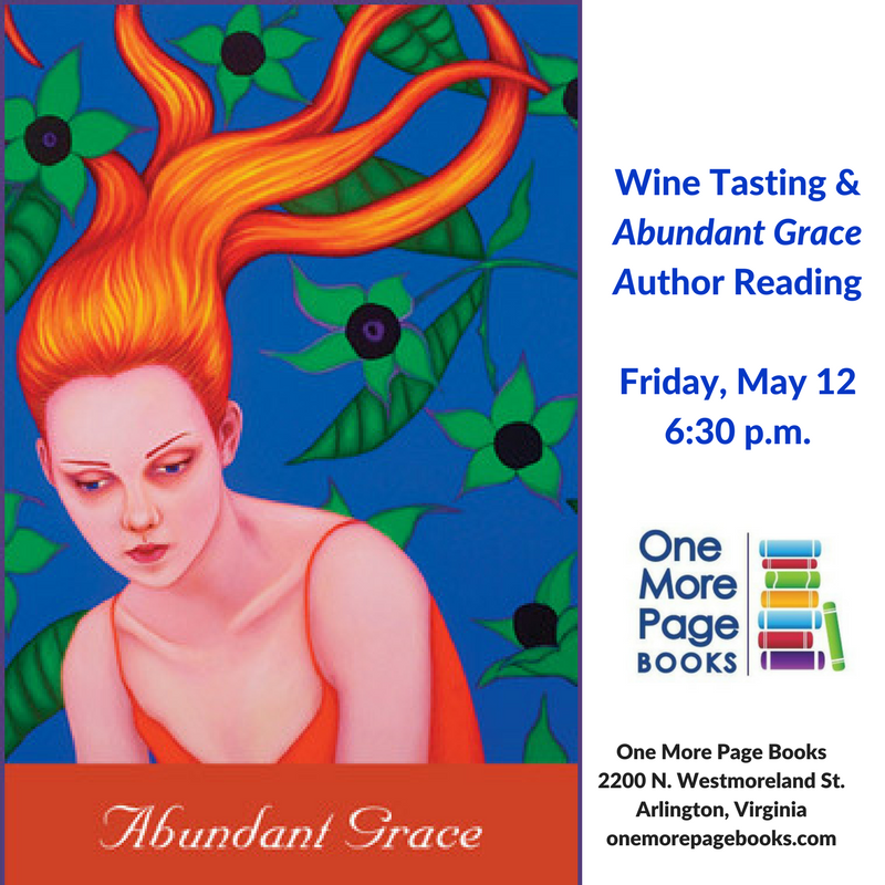 Wine Tasting & Abundant Grace author readingFriday, May 126-30 p.m.One More Page BooksWestmoreland St